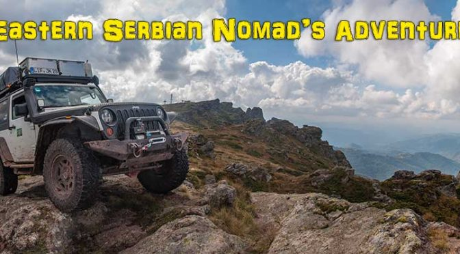Eastern Serbian Nomad's Adventure